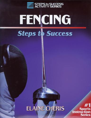 Fencing - Steps to Success S. 1 (Paperback)