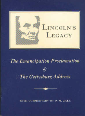 Lincoln's Legacy: The Emancipation Proclamation & the Gettysburg Address (Paperback)