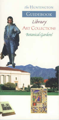 The Huntington Guidebook: Library, Art Collections and Botanical Gardens (Paperback)