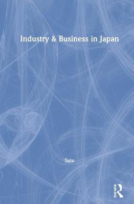 Industry & Business in Japan (Hardback)