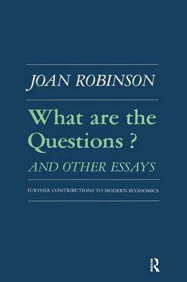 What are the Questions and Other Essays: Further Contributions to Modern Economics: Further Contributions to Modern Economics (Paperback)