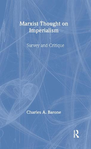 Marxist Thought on Imperialism: Survey and Critique (Hardback)