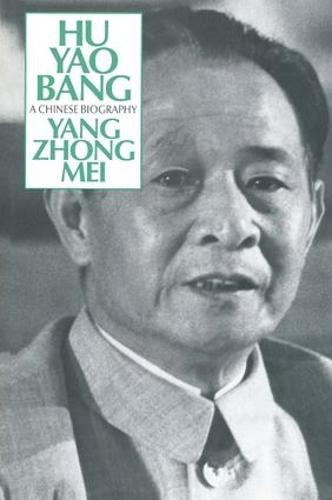 Hu Yao-Bang: A Chinese Biography: A Chinese Biography (Hardback)