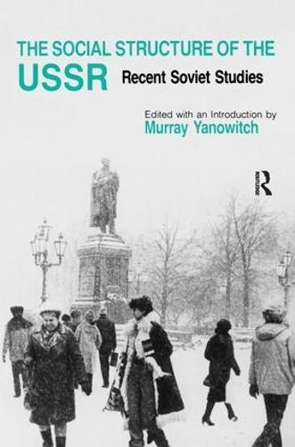 The Social Structure of the USSR: Recent Soviet Studies: Recent Soviet Studies (Paperback)