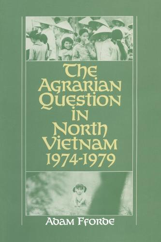 The Agrarian Question in North Vietnam, 1974-79 (Paperback)