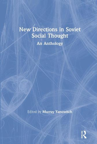 New Directions in Soviet Social Thought: An Anthology: An Anthology (Hardback)