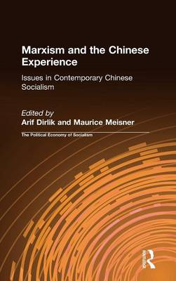 Marxism and the Chinese Experience: Issues in Contemporary Chinese Socialism: Issues in Contemporary Chinese Socialism (Hardback)
