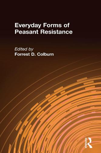 Everyday Forms of Peasant Resistance (Hardback)