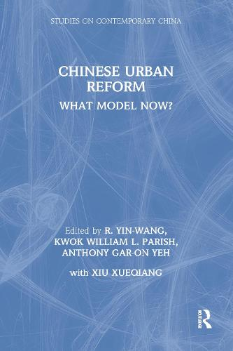 Chinese Urban Reform: What Model Now?: What Model Now? (Hardback)