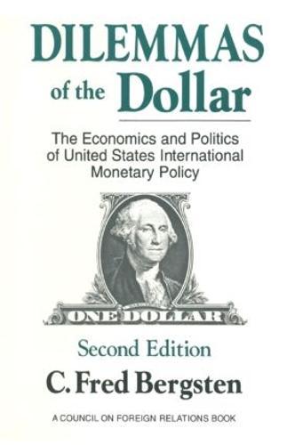 Dilemmas of the Dollar: Economics and Politics of United States International Monetary Policy: Economics and Politics of United States International Monetary Policy (Paperback)