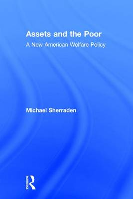 Assets and the Poor: New American Welfare Policy (Hardback)