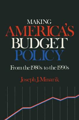 Making America's Budget Policy from the 1980's to the 1990's (Paperback)