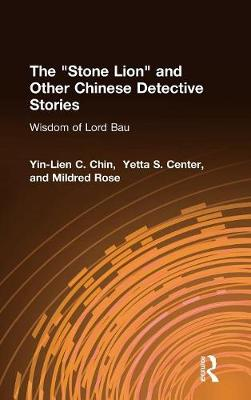 """The """" Stone Lion and Other Chinese Detective Stories: Wisdom of Lord Bau (Hardback)"""