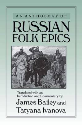 An Anthology of Russian Folk Epics (Paperback)