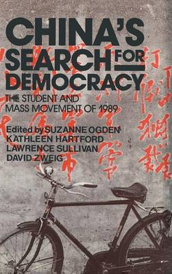 China's Search for Democracy: The Students and Mass Movement of 1989: The Students and Mass Movement of 1989 (Hardback)