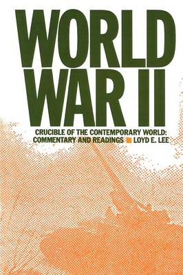 World War Two: Crucible of the Contemporary World - Commentary and Readings: Crucible of the Contemporary World - Commentary and Readings (Paperback)