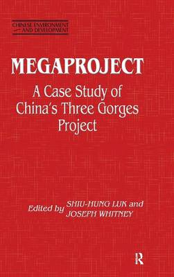 Megaproject: Case Study of China's Three Gorges Project: Case Study of China's Three Gorges Project (Hardback)
