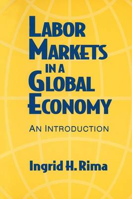 Labor Markets in a Global Economy: A Macroeconomic Perspective: A Macroeconomic Perspective (Paperback)
