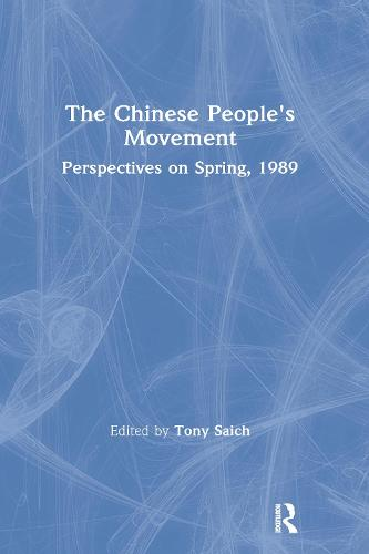 The Chinese People's Movement: Perspectives on Spring, 1989: Perspectives on Spring, 1989 (Hardback)