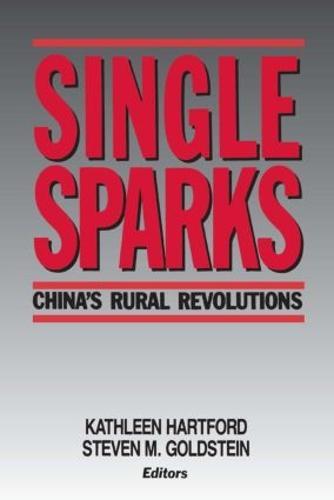 Single Sparks: China's Rural Revolutions (Paperback)