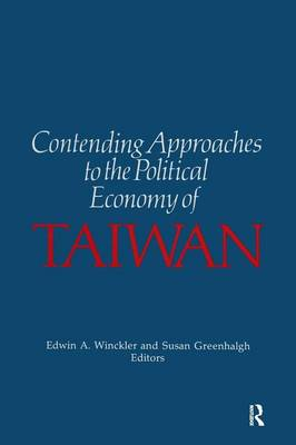 Contending Approaches to the Political Economy of Taiwan (Paperback)