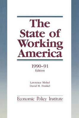 The State of Working America: 1990-91 (Paperback)