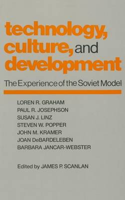 Technology, Culture and Development: The Experience of the Soviet Model (Hardback)