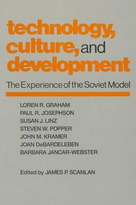 Technology, Culture and Development: The Experience of the Soviet Model (Paperback)