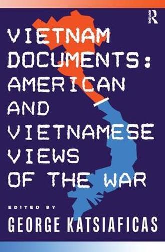 Vietnam Documents: American and Vietnamese Views: American and Vietnamese Views (Paperback)