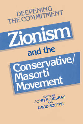 Deepening the Commitment: Zionism and the Conservative/Masorti Movement (Paperback)