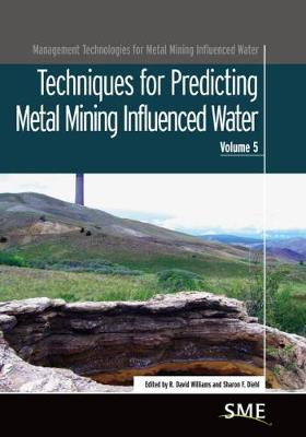 Techniques for Predicting Metal Mining Influenced Water - Management Technologies for Metal Mining Influenced Water (Paperback)