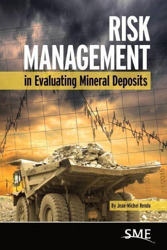 Risk Management in Evaluating Mineral Deposits (Hardback)