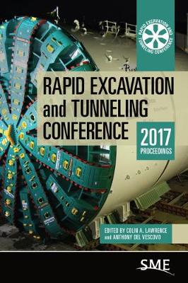 Rapid Excavation and Tunneling Conference 2017 Proceedings (Hardback)