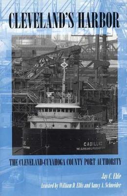 Cleveland's Harbor: The Cleveland-Cuyahoga County Port Authority (Hardback)