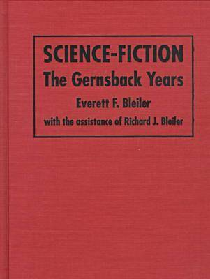 Science-Fiction: The Gernsback Years (Hardback)