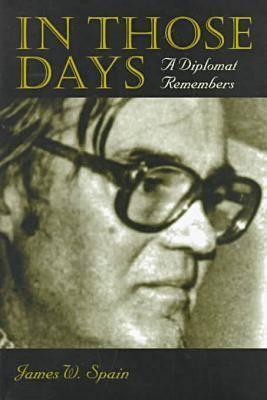 In Those Days: A Diplomat Remembers (Hardback)