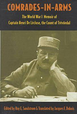 Comrades-in-arms: The World War I Memoir of Captain Henri de Lecluse, the Count of Trevoedal (Hardback)