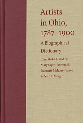 Artists in Ohio, 1787-1900: A Biographical Dictionary (Hardback)