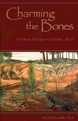 Charming the Bones: A Portrait of Margaret Matthew Colbert (Hardback)