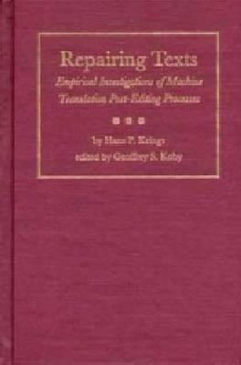 Repairing Texts: Empirical Investigations of Machine Translation Post-editing Processes (Hardback)