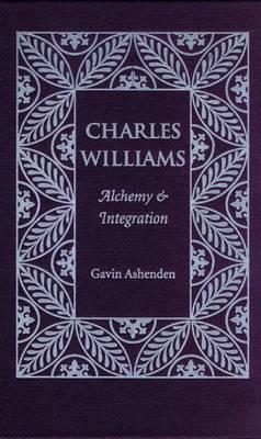 Charles Williams: Alchemy and Integration (Hardback)
