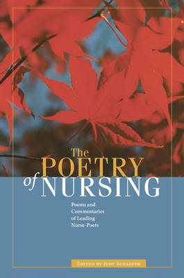 The Poetry of Nursing: Poems and Commentaries of Leading Nurse-poets (Paperback)