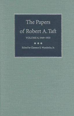 The Papers of Robert A. Taft v. 4; 1949-1953 (Hardback)