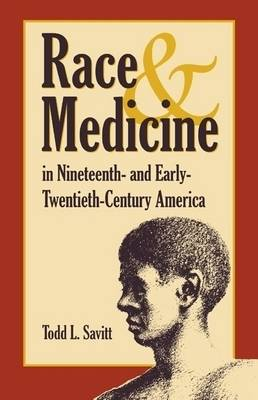 Race and Medicine in Nineteenth- and Early-twentieth-century America (Hardback)