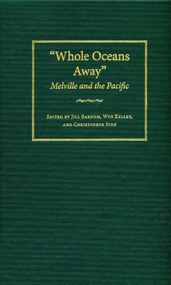 Whole Oceans Away: Melville and the Pacific (Hardback)