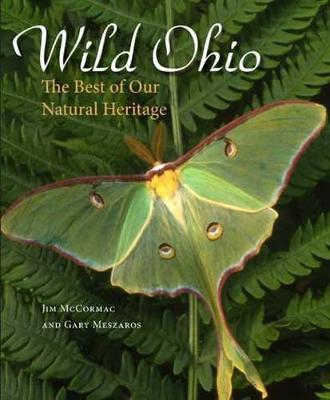 Wild Ohio: The Best of Our Natural Heritage (Hardback)
