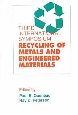 Third International Symposium on Recycling of Metals and Engineered Materials (Hardback)