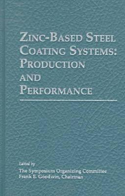 Zinc-based Steel Coating Systems: Production and Performance (Hardback)