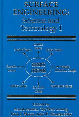 Surface Engineering: Collection of Papers from the 1999 TMS Annual Meeting and Exhibition in San Diego, California, February 28-March 4, 1999 Pt. I: Science and Technology (Hardback)