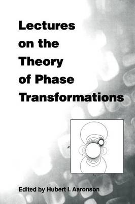 Lectures on the Theory of Phase Transformations (Paperback)